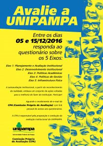 Cartaz de divulgação da autoavaliação institucional. Avalie a UNIPAMPA. Entre os dias 05/12/2016 e 15/12/2016 responda o questionário sobre os 5 eixos. O questionário será enviado por e-mail.