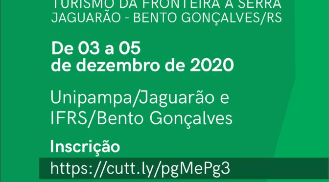SEMINÁRIO INTEGRADOR : TURISMO  DA FRONTEIRA À SERRA – JAGUARÃO – BENTO GONÇALVES/RS